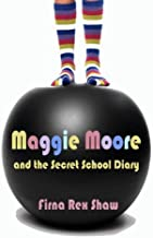 Maggie Moore and the Secret School Diary: (a children's book for ages 8, 9, 10, 11, 12)