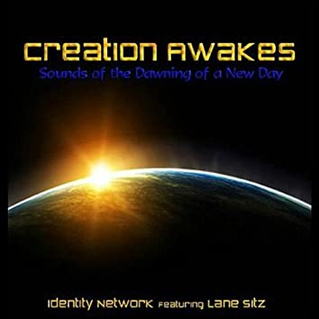 Creation Awakes  (Sounds of the Dawning of a New Day) [feat. Lane Sitz]
