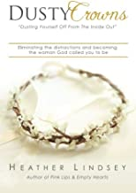 Dusty Crowns: eliminating the distractions and becoming the woman God called you to be
