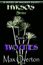 Hyksos Series, Book 3: Two Cities: A Novel of Ancient Egypt