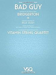 Bad Guy - Featured in the Netlix Series Bridgerton for String Quartet: For String Quartet