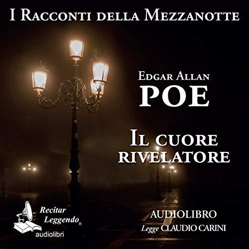 Il cuore rivelatore                   Di:                                                                                                                                 Edgar Allan Poe                               Letto da:                                                                                                                                 Claudio Carini                      Durata:  22 min     4 recensioni     Totali 5,0