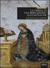 La chiesa di San Bernardino alle Monache a Milano in via Lanzone. Ediz. illustrata