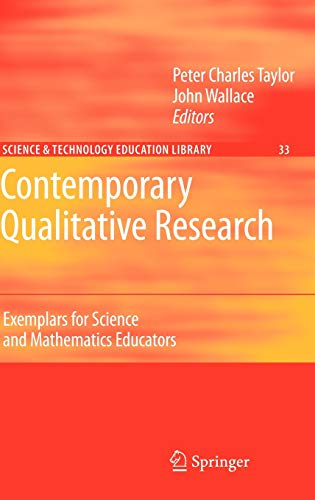 Contemporary Qualitative Research: Exemplars for Science and Mathematics Educators (Contemporary Trends and Issues in Science Education, 33, Band 33)