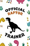 Official Raptor Trainer: Notebook Journal Composition Blank Lined Diary Notepad 120 Pages Paperback Colors Stickers Dinosaur