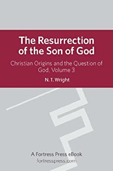 Resurrection Son of God V3: Christian Origins and the Question of God by [N. T. Wright]