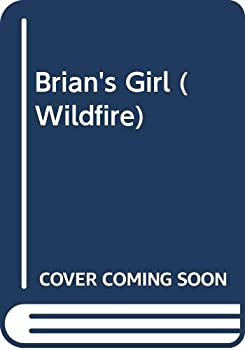 Brian's Girl (Wildfire, No 78) - Book #78 of the Wildfire