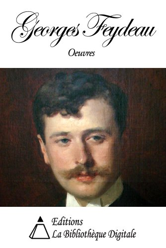 Oeuvres de Georges Feydeau (French Edition)