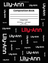 Composition Book - Lily-Ann: Personalized, College Ruled School Notebook, 200 pages