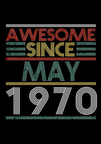 Awesome Since May 1970 Guitar Tab Notebook: Unique Birthday Present Ideas for 50 Years Old (7x10 inches - 110 Pages): 6 String Guitar Chord and ... and Students (Guitar Manuscript Books)
