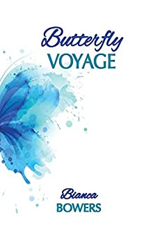 Butterfly Voyage by [Bianca Bowers]