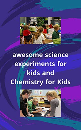 Awesome Science Experiments For Kids And Chemistry For Kids Kitchen Pantry Scientist Chemistry Super Science Experiments Awesome Kitchen Science Experiments Kindle Edition By Ali Abdulrahman Children Kindle Ebooks Amazon Com