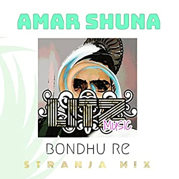 Amar Shuna Bondu Re STRANJA MIX