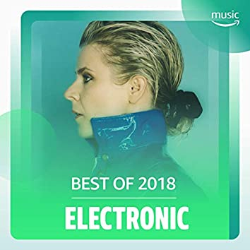 Best of 2018: Electronic