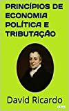 Princípios de Economia Política e Tributação (Coleção Economia Política)