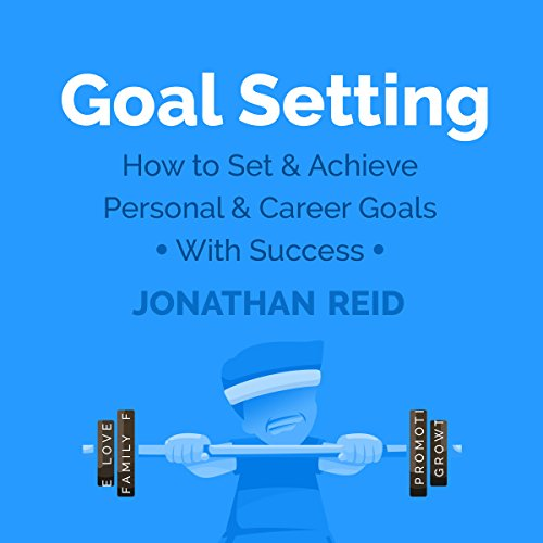 Goal Setting: How to Set & Achieve Personal & Career Goals with Success audiobook cover art