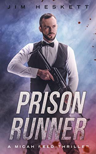 Prison Runner: A Thriller (Micah Reed Book 6) by [Jim Heskett]