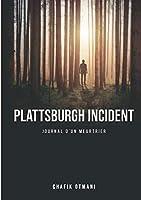 Plattsburgh incident: Journal d'un meurtrier