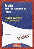 Guía para los exámenes de inglés: Pruebas de acceso a la universidad