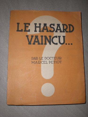 LE HASARD VAINCU