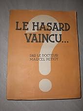 LE HASARD VAINCU de PETIOT marcel docteur