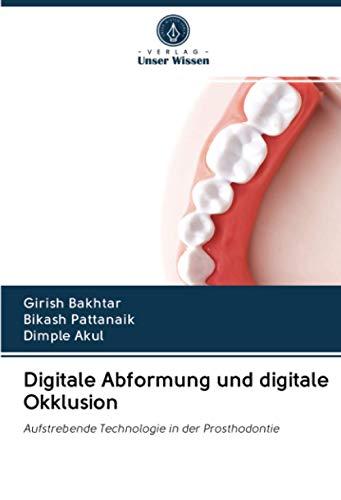 Digitale Abformung und digitale Okklusion: Aufstrebende Technologie in der Prosthodontie