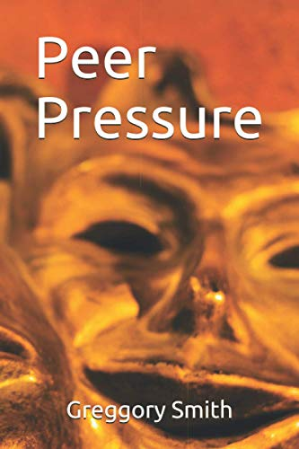 Compare Textbook Prices for Peer Pressure  ISBN 9798671234046 by Smith, Greggory