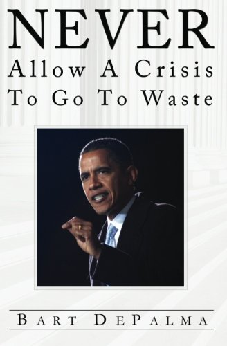 Never Allow A Crisis To Go To Waste: Barack Obama and the Evolution of American