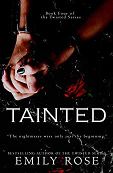 Tainted (Book Four of the Twisted Series 4) by [Emily Rose]