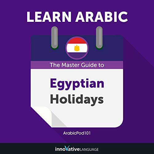 Learn Arabic: The Master Guide to Egyptian Holidays for Beginners Titelbild