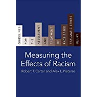 Measuring the Effects of Racism: Guidelines for the Assessment and Treatment of Race-Based Traumatic Stress Injury