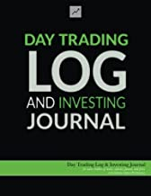 Day Trading Log & Investing Journal (8.5x11, 162pp; green/black glossy edition): for active traders of stocks, options, futures, and forex ... traders, short-term traders, and investors]