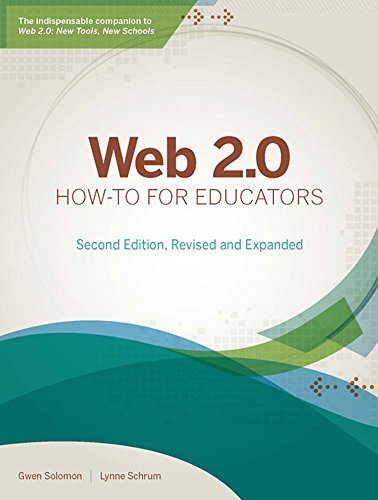 Compare Textbook Prices for Web 2.0 How-to for Educators Second, Revised and Expanded Edition ISBN 9781564843517 by Solomon, Gwen,Schrum, Lynne