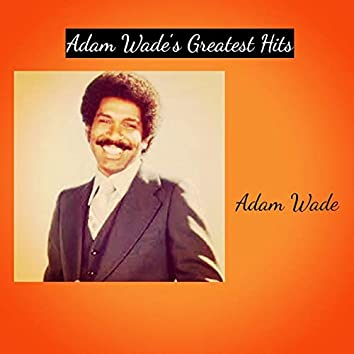 Adam Wade's Greatest Hits
