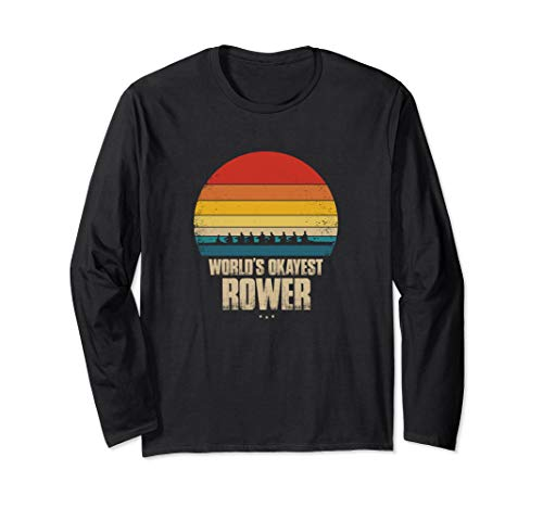 Rowing - For Rower - Retro Style - World's Okayest Rower Long Sleeve T-Shirt