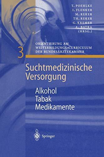 Alkohol - Tabak - Medikamente (Suchtmedizinische Versorgung, 3, Band 3)