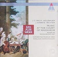 JC Bach/ Holzbauer/ Stamitz/ Richter: Music at the Court of Mannheim