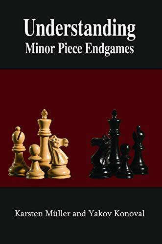 Understanding Minor Piece Endgames (Understanding Endgames) (English Edition)