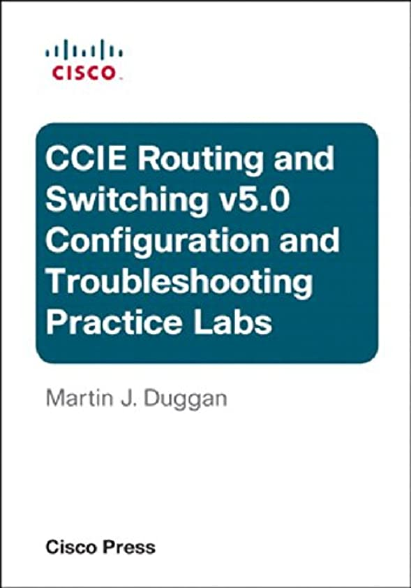 選択絶壁まだらCisco CCIE Routing and Switching v5.0 Configuration and Troubleshooting Practice Labs Bundle: Cisc CCIE Rout Config ePub_1 (Practical Studies) (English Edition)