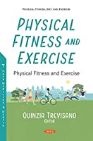 Physical Fitness and Exercise: An Overview