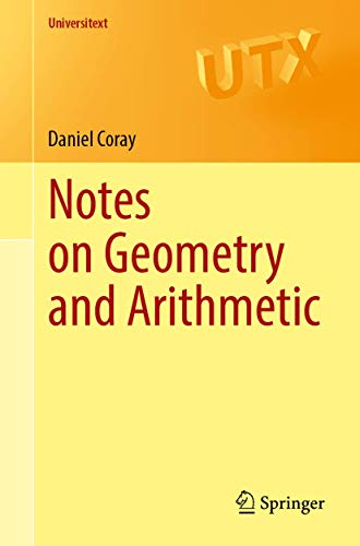Notes on Geometry and Arithmetic (Universitext)