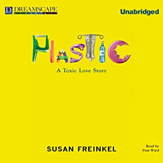 Plastic     A Toxic Love Story              Written by:                                                                                                                                 Susan Freinkel                               Narrated by:                                                                                                                                 Pam Ward                      Length: 10 hrs and 14 mins     Not rated yet     Overall 0.0