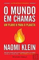 O Mundo em Chamas - Um plano B para o planeta (Portuguese Edition)