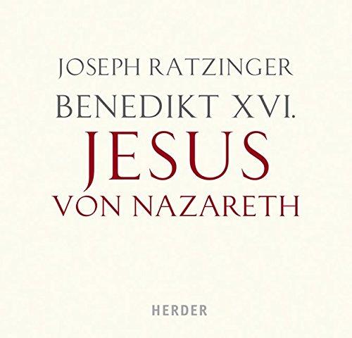 Benedikt XVI.: Jesus von Nazareth: Gelesen von Hans-Peter Bögel