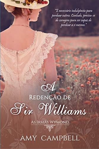 A Redenção de Sir Williams (As Irmãs Wymond Livro 2)