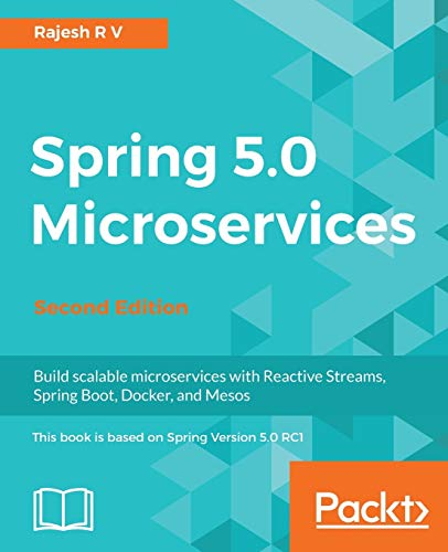 Spring 5.0 Microservices - Second Edition: Scalable systems with Reactive Streams and Spring Boot (English Edition)
