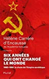 Six années qui ont changé le monde - 1985-1991, la chute de l'Empire soviétique - Fayard/Pluriel - 20/03/2019