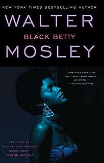 Black Betty: Featuring an Original Easy Rawlins Short Story Gator Green (Easy Rawlins Mysteries (Paperback)) by Walter Mos...