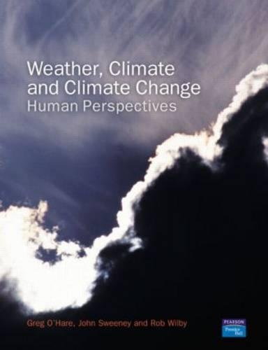 Download Weather, Climate and Climate Change: Human Perspectives 0130283193