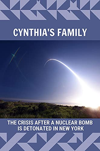 Cynthia's Family: The Crisis After A Nuclear Bomb Is Detonated In New...